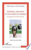 Football, religion et politique en Afrique Couverture du livre