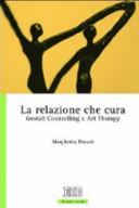 La Relazione Che Cura Gestalt Counselling E Art Therapy