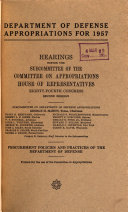 Department of Defense Appropriations for 1957  Procurement Policies and Practices of the Department of Defense