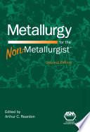 Metallurgy for the Non Metallurgist  Second Edition