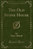 The Old Stone House  Classic Reprint  Book PDF