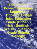 "download ebook the ""people power"" education superbook: book 29. british isles education guide (british - irish - scottish - welsh education, grade school, college) pdf epub"