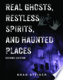 Real Ghosts  Restless Spirits  and Haunted Places