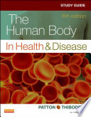 Study Guide For The Human Body In Health Disease E Book