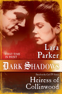 Dark Shadows: Heiress Of Collinwood : of the classic tv show,...