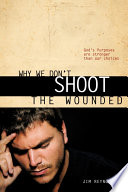 Why We Don t Shoot the Wounded