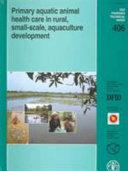 Primary Aquatic Animal Health Care in Rural, Small-scale, Aquaculture Development
