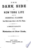 The Dark Side Of New York Life And Its Criminal Classes book