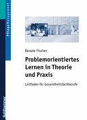 Problemorientiertes Lernen in Theorie und Praxis