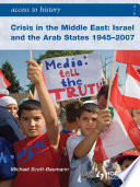 Access to History  Crisis in the Middle East  Israel and the Arab States 1945 2007