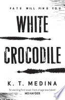 White Crocodile by K. T. Medina