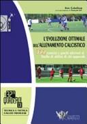 L'evoluzione ottimale dell'allenamento calcistico. 322 esercizi e giochi adattati al livello di abilità di chi apprende