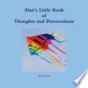 Alan s Little Book of Thoughts and Provocations
