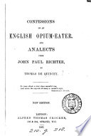 Confessions of an English opium eater  And analects from John Paul Richter