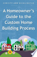 A Homeowner s Guide to the Custom Home Building Process