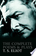 The Complete Poems and Plays of T  S  Eliot