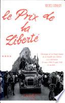 Le prix de la liberté : chronique de la Haute-Savoie de la bataille des Glières à la Libération et au-delà... : 26 mars 1944 - 19 août 1944