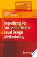 Ingredients for Successful System Level Design Methodology