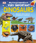 My Encyclopedia of Very Important Dinosaurs Book