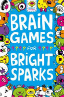 Brainy Games For Bright Sparks Ages 7 To 9