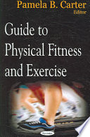 Guide to Physical Fitness and Exercise