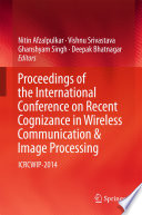 Proceedings of the International Conference on Recent Cognizance in Wireless Communication   Image Processing