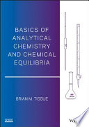 Basics Of Analytical Chemistry And Chemical Equilibria book