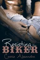 Resisting The Biker (Motorcycle Club Romance) Free Thriller!