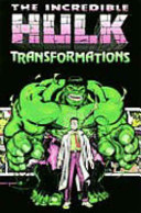 Hulk: Transformations : struggling: struggling against the rampaging beast within...