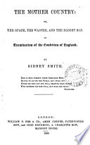 The Mother Country Or The Spade The Wastes And The Eldest Son An Examination Of The Condition Of England