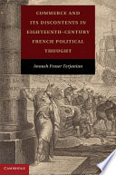 Commerce and Its Discontents in Eighteenth Century French Political Thought