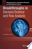 Breakthroughs In Decision Science And Risk Analysis : of decision and risk analysis focusing...