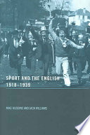 Sport and the English  1918 1939