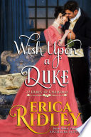 Wish Upon A Duke : finally ready to settle down. he's searching for...