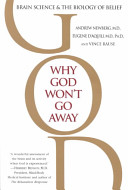 Why God Won T Go Away : relationship between spiritual belief and the human brain,...