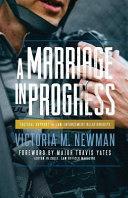 A Marriage in Progress