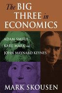 download ebook the big three in economics: adam smith, karl marx, and john maynard keynes pdf epub