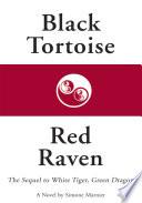 Black Tortoise  Red Raven
