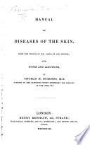 Manual of Diseases of the Skin ... With notes and additions, by Thomas H. Burgess