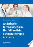 Anästhesie, Intensivmedizin, Notfallmedizin, Schmerztherapie....in 5 Tagen