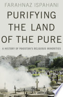 Purifying The Land Of The Pure : pakistan's policies towards its religious minority populations, both...