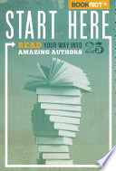 Start Here  Read Your Way into 25 Amazing Authors
