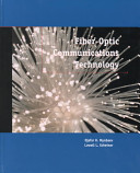 Fiber Optic Communications Technology : fiber optics, this state-of-the-art guide covers the newest...