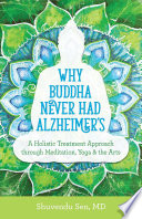 Why Buddha Never Had Alzheimer S book