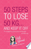 50 Steps To Lose 50 kg       And Keep It Off