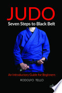 Judo Seven Steps To Black Belt An Introductory Guide For Beginners