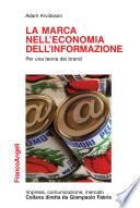 La marca nell economia dell informazione  Per una teoria dei brand