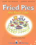 Fried Pies and Roast Cake