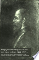 Biographical History of Gonville and Caius College  1349 1897
