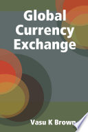 Global Currency Exchange   Foreign Exchange Market  FX